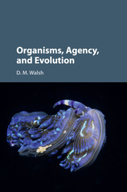 Organisms, Agency and Evolution